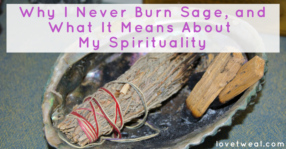 Why I Never Burn Sage, and What It Means About My