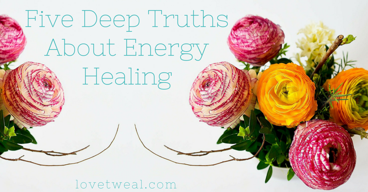 five deep truths about energy healing (1)