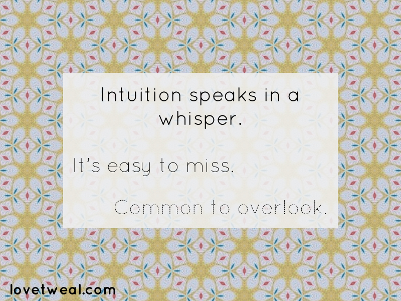 intuition speaks in a whisper