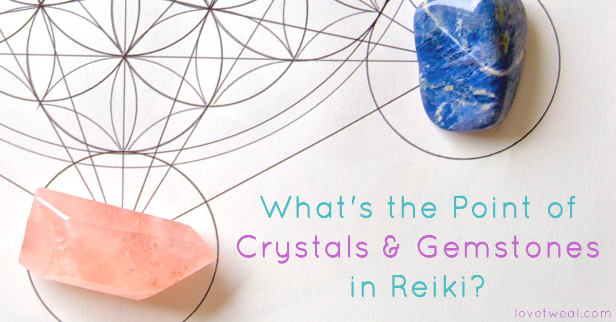 what's the point of crystals and gemstones in reiki